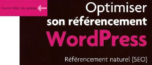 Optimiser son référencement WordPress 2e edition : Référencement naturel par Daniel Roch