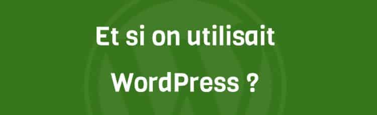 Et si on utilisait WordPress : Les slides